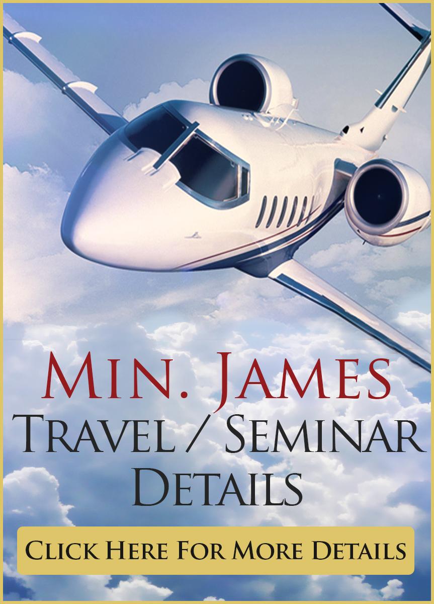 Min. James Travel/Seminar Details